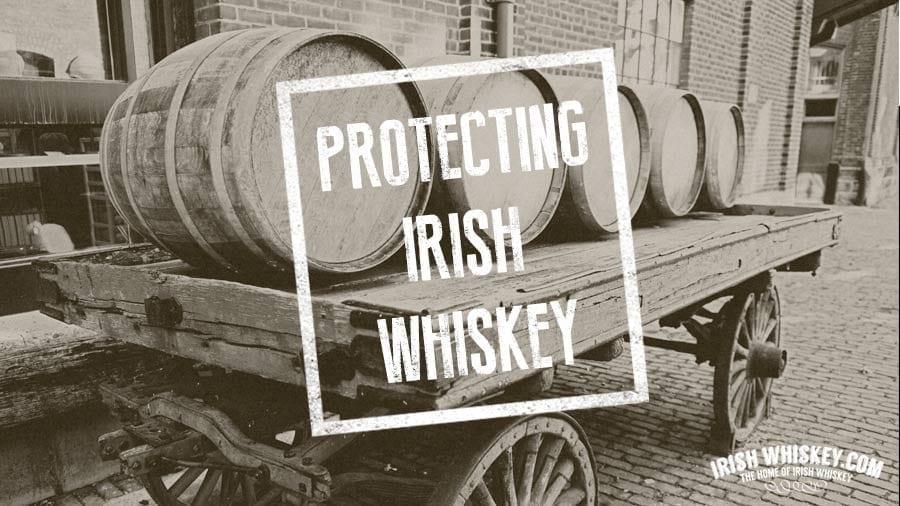 Irish Whiskey Trail Protecting Irish Whiskey