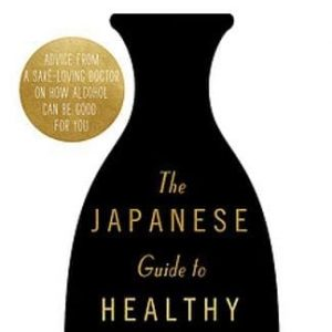 The Japanese Guide to Healthy Drinking