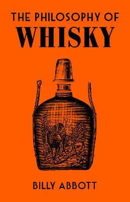 The Philosophy of Whisky